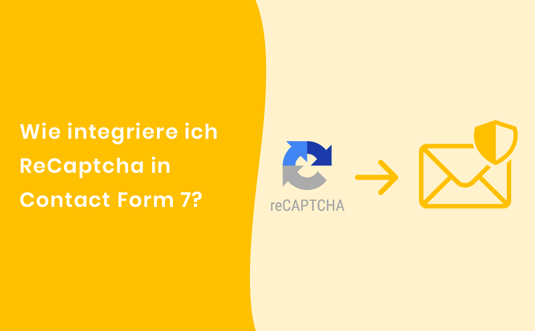 Wie integriere ich ReCaptcha in Contact Form 7?